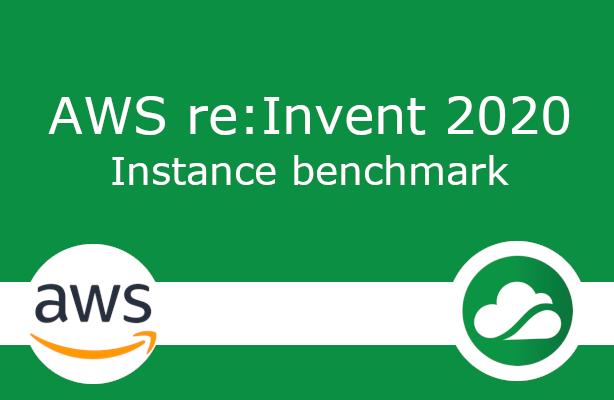 AWS re:Invent  2020 - New instances