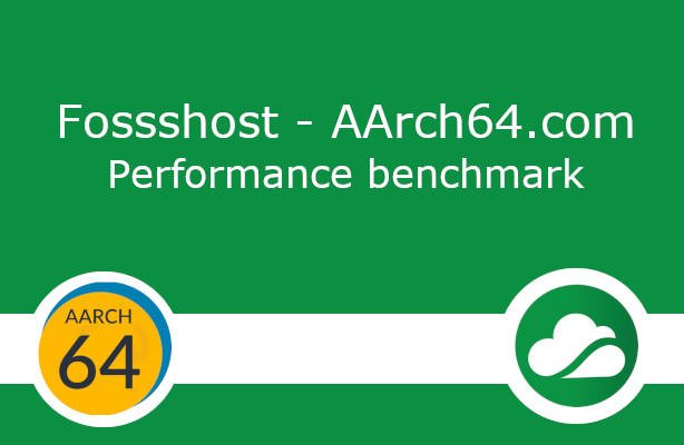 Fosshost - AArch64 benchmark